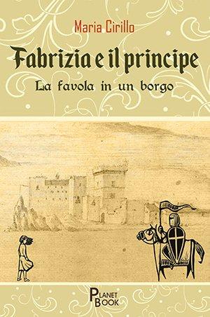 Fabrizia e il principe. La favola in un borgo