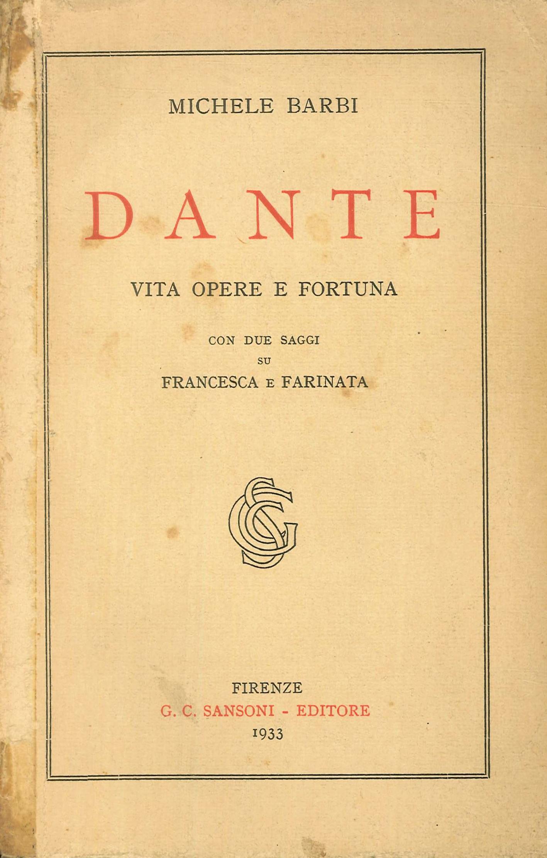 Dante. Vita opere e fortuna