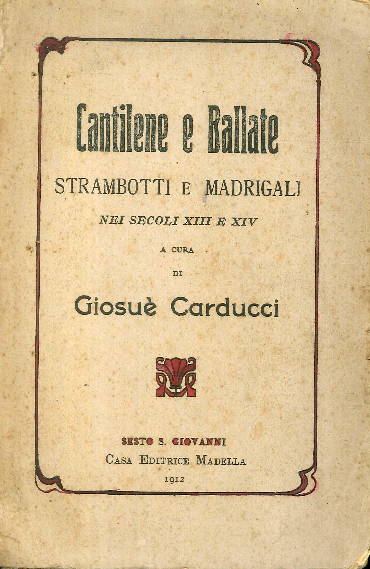 Cantilene e Ballate. Strambotti e Madrigali nei Secoli XIII e XIV.