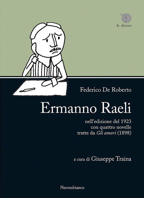 Ermanno Raeli. Nell'edizione del 1923 con quattro novelle tratte da Gli amori (1898).