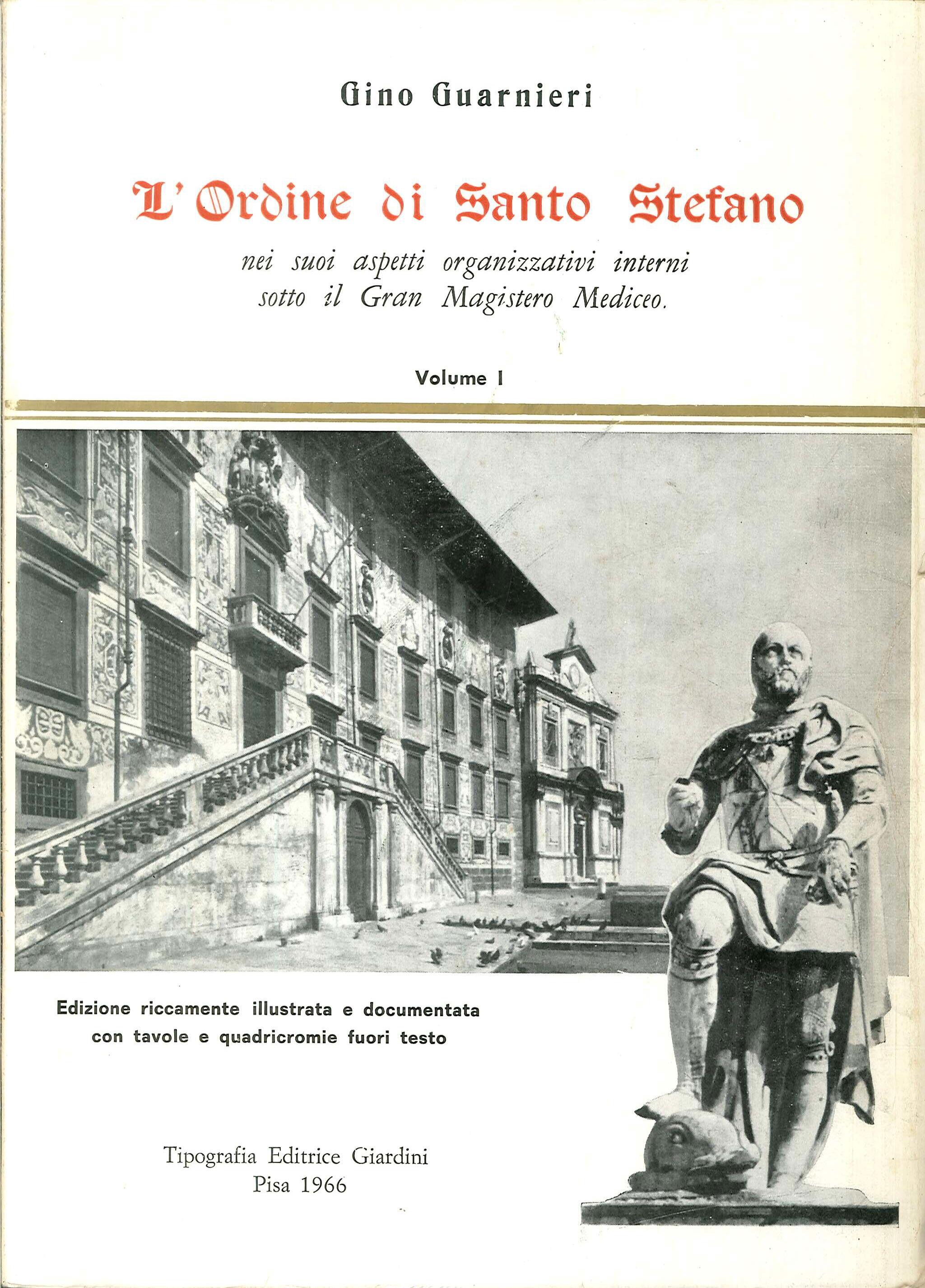 L'Ordine di Santo Stefano nei suoi aspetti organizzativi interni sotto il Gran Magistero Mediceo. Volume I