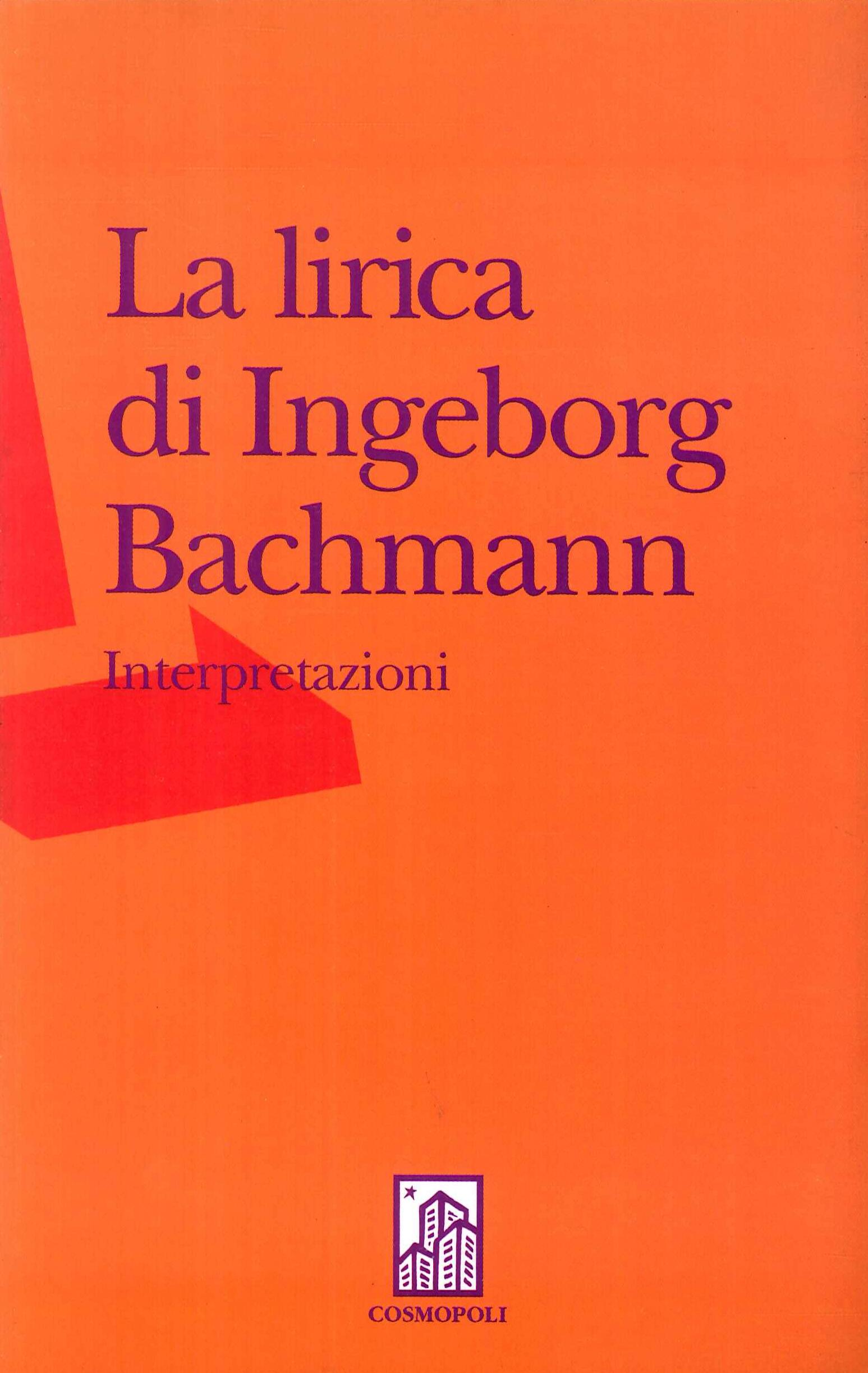 La lirica di Ingeborg Bachmann. Interpretazioni