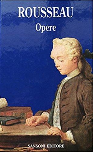 Jean Jacques Rousseau. Opere