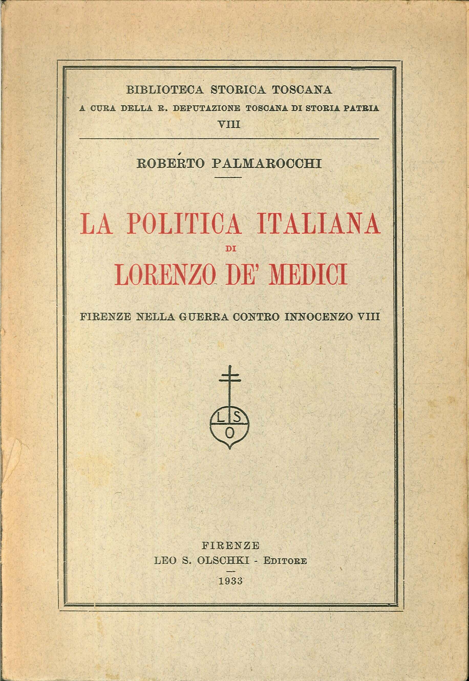 La politica italiana di Lorenzo de' Medici. Firenze nella guerra contro Innocenzo VIII