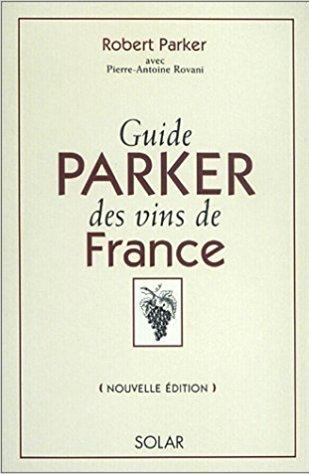 Guide Parker des vins de France. Edition 2002