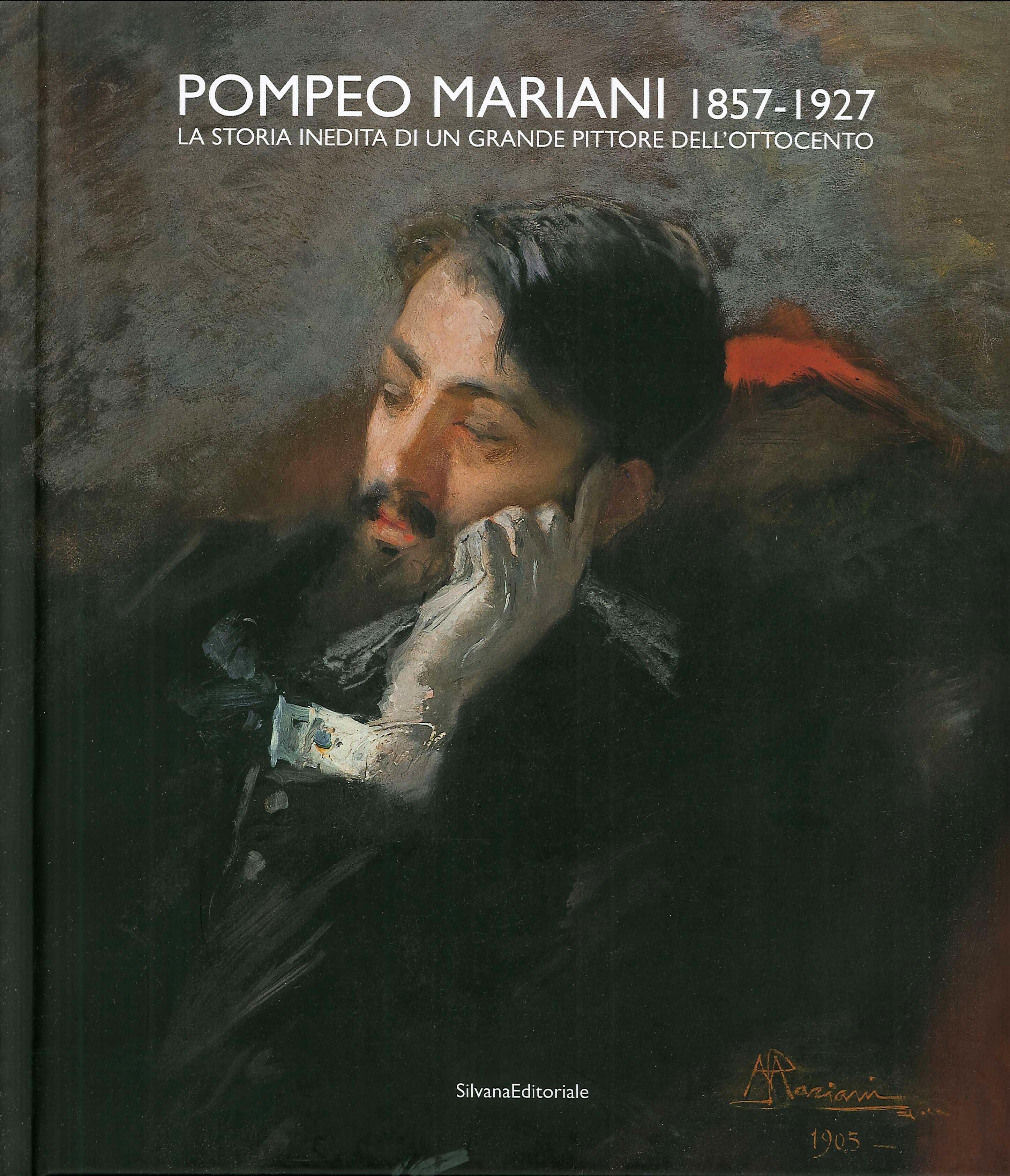 Pompeo Mariani 1857-1927. La storia inedita di un grande pittore dell'Ottocento