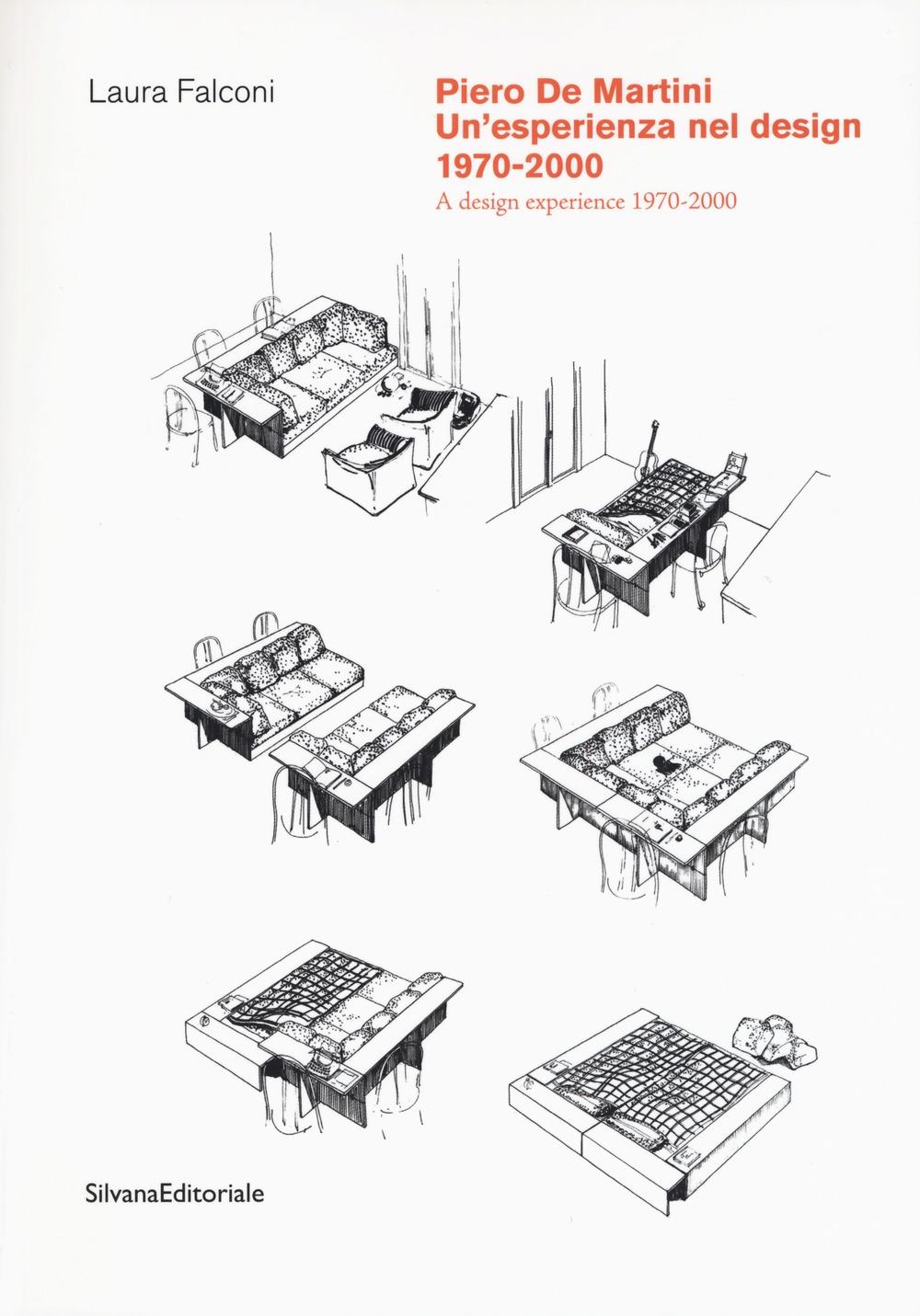 Piero De Martini. Un'esperienza nel design 1970-2000. A design experience 1970-2000