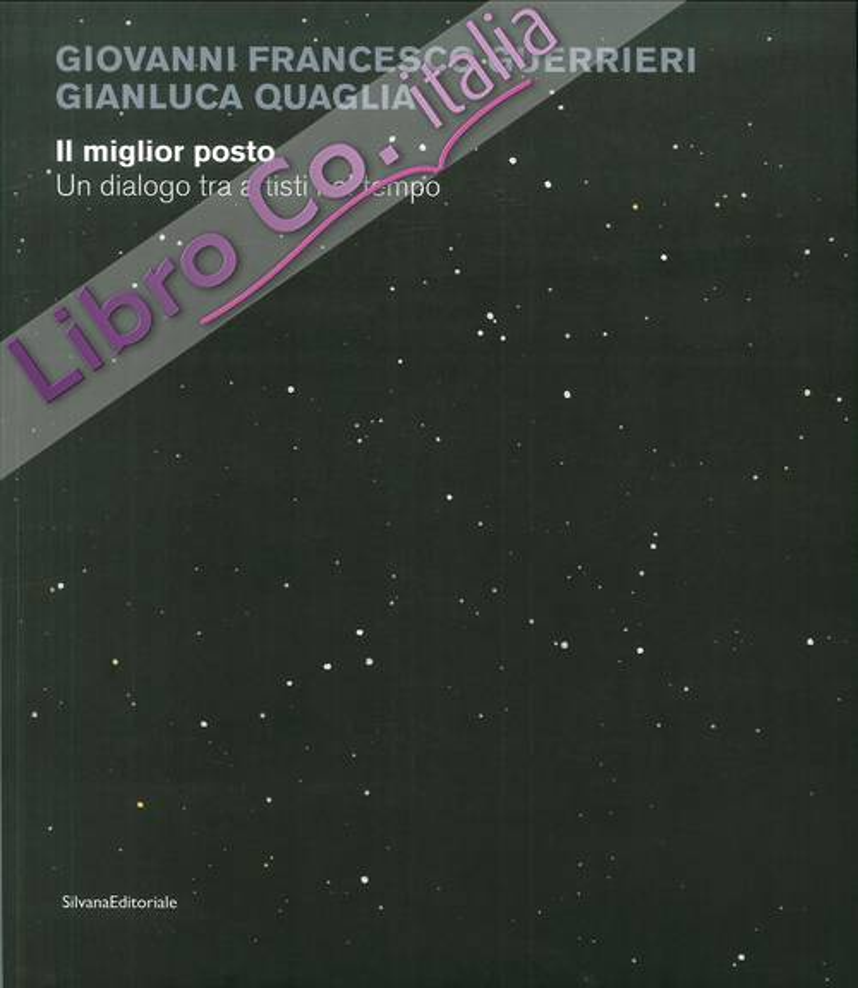 Giovanni Francesco Guerrieri, Gianluca Quaglia. Il miglior posto. Un dialogo tra artisti nel tempo