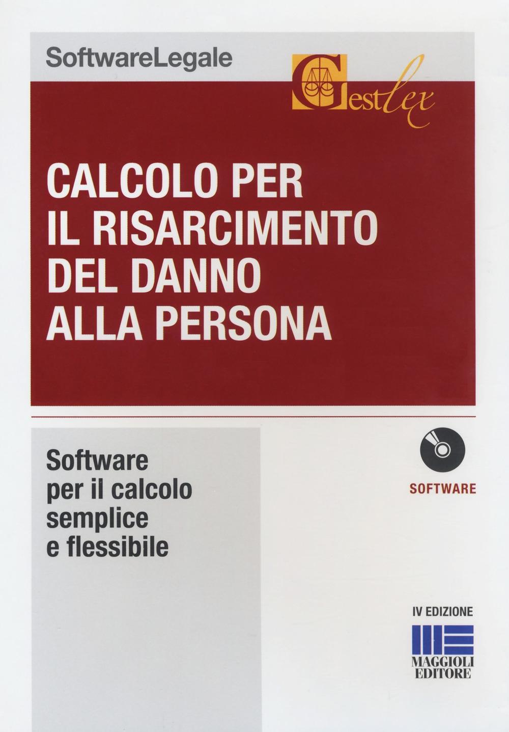Calcolo per il risarcimento del danno alla persona. CD-ROM