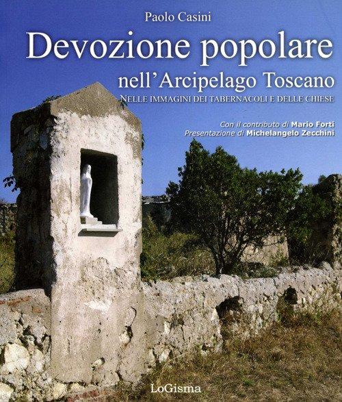 Devozione popolare nell'Arcipelago Toscano. Nelle immagini dei tabernacoli e delle chiese
