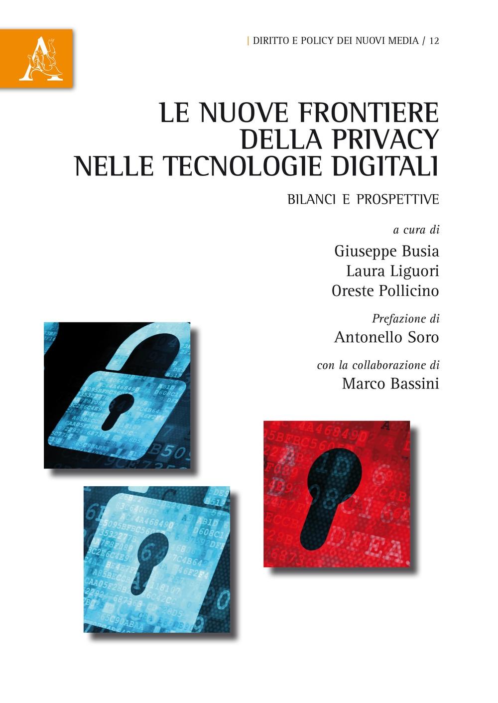 Le nuove frontiere della privacy nelle tecnologie digitali. Bilanci e prospettive