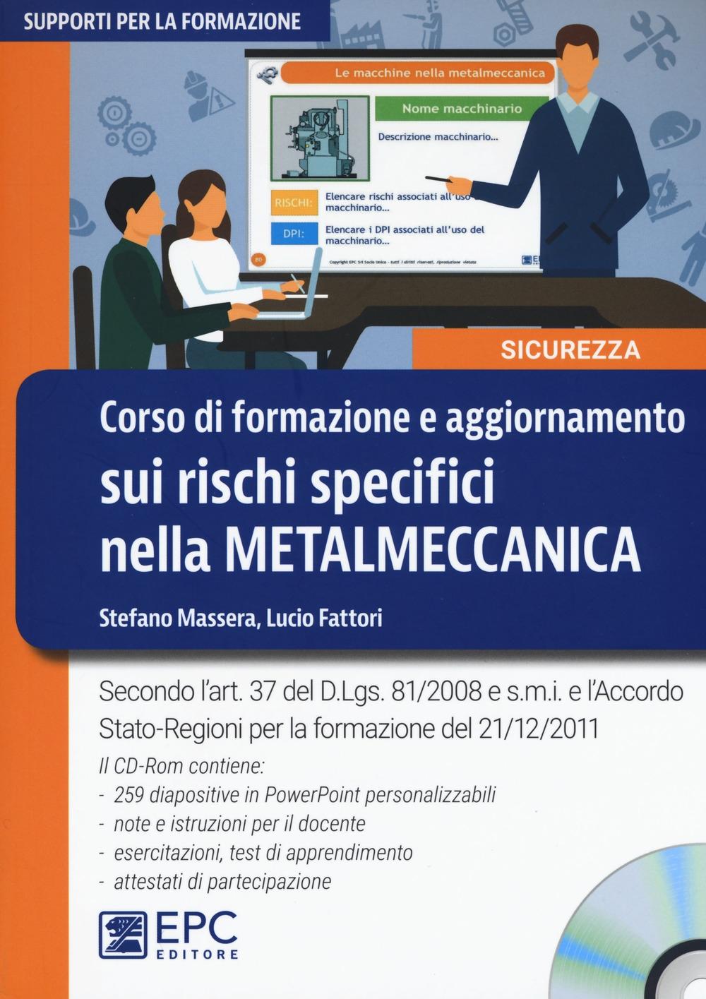 Corso di formazione e aggiornamento sui rischi specifici nella metalmeccanica. Con CD-ROM