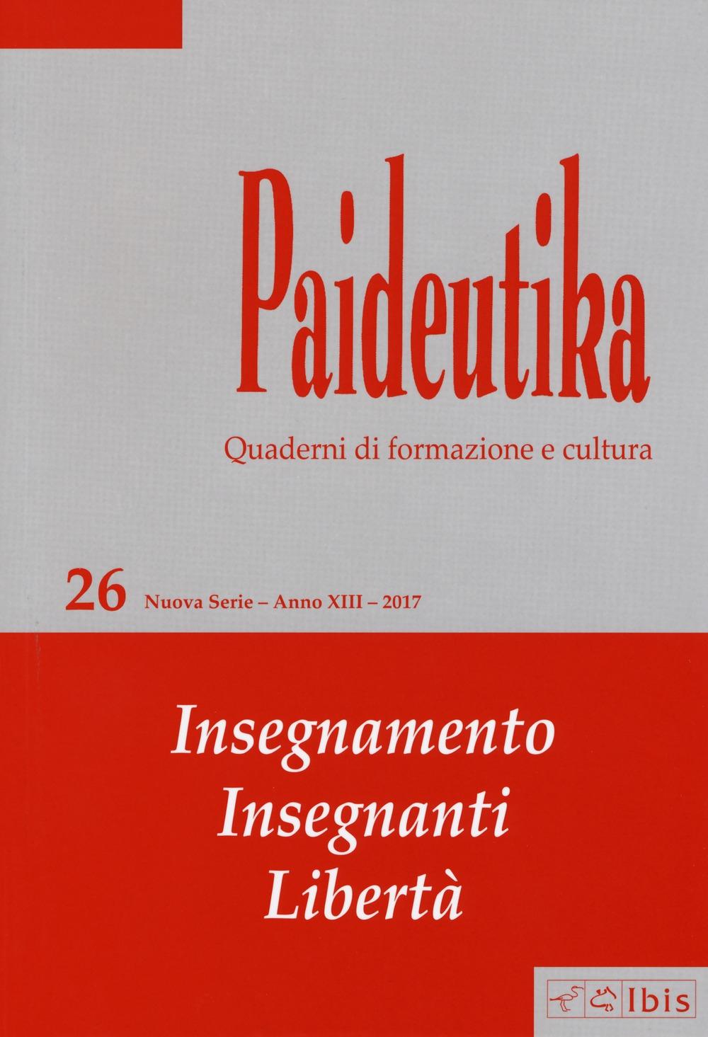 Paideutika. Vol. 26: Insegnamenti, insegnanti, libertà