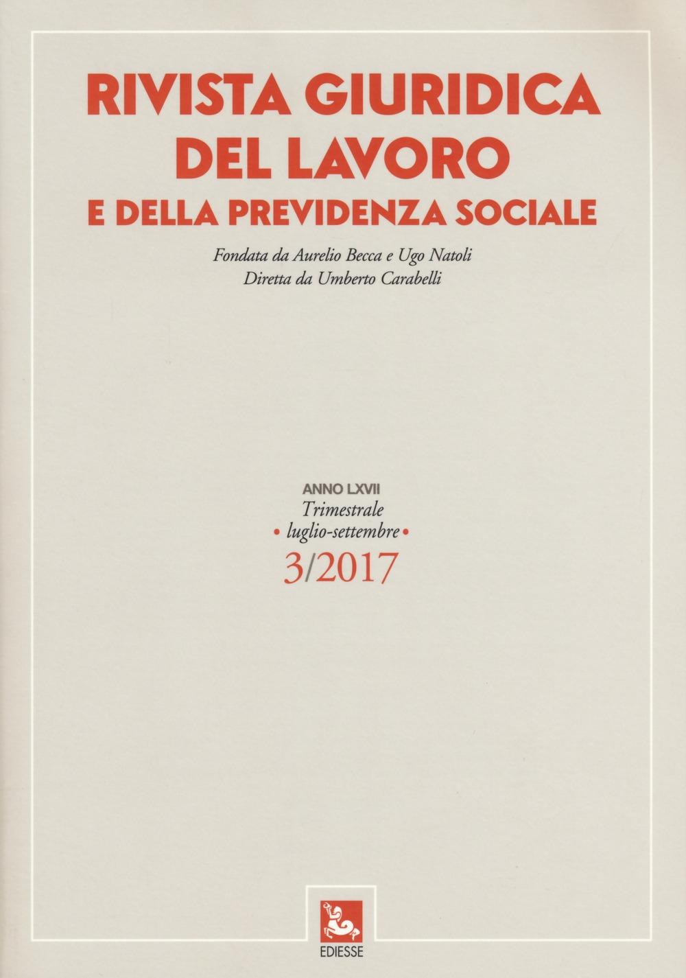 Rivista giuridica del lavoro e della previdenza sociale (2017). Vol. 3