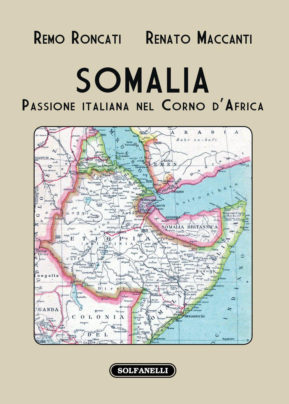 Somalia. Passione italiana nel Corno d'Africa