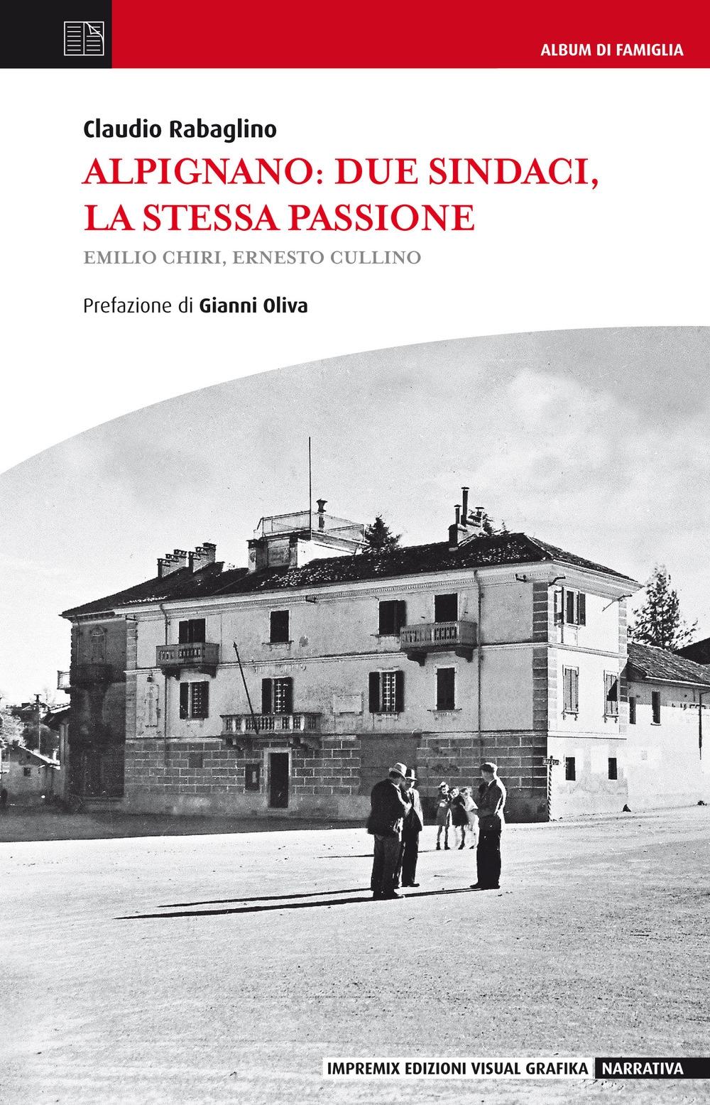 Alpignano. Due sindaci, la stessa passione. Emilio Chiri, Ernesto Cullino