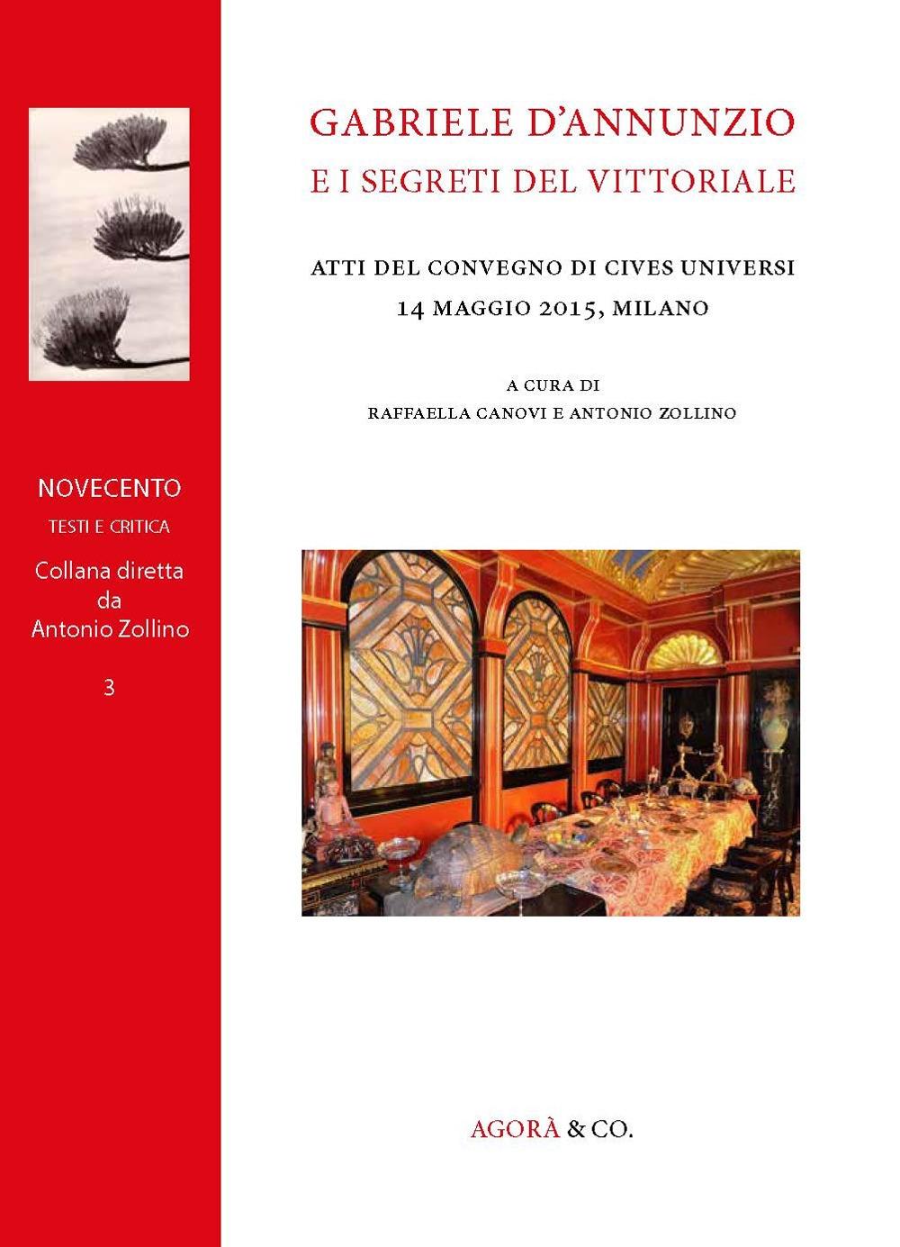 Gabriele d'Annunzio e i segreti del Vittoriale. Atti del Convegno di Cives Universi (Milano, 14 maggio 2015)