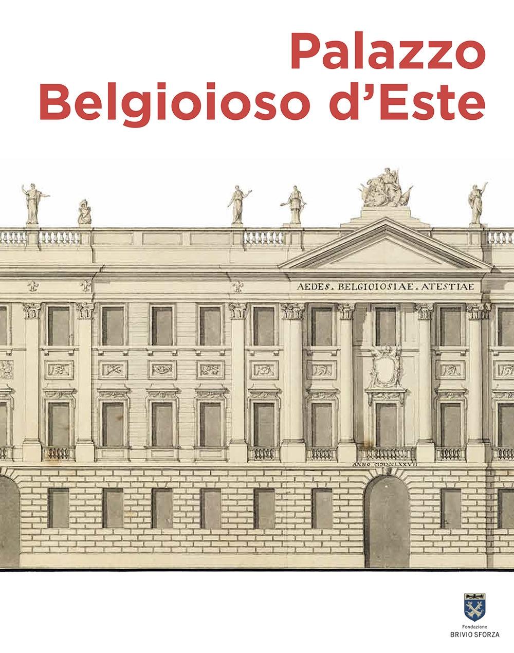Palazzo Belgioioso d'Este Alberico XII e le Arti a Milano tra Sette e Ottocento