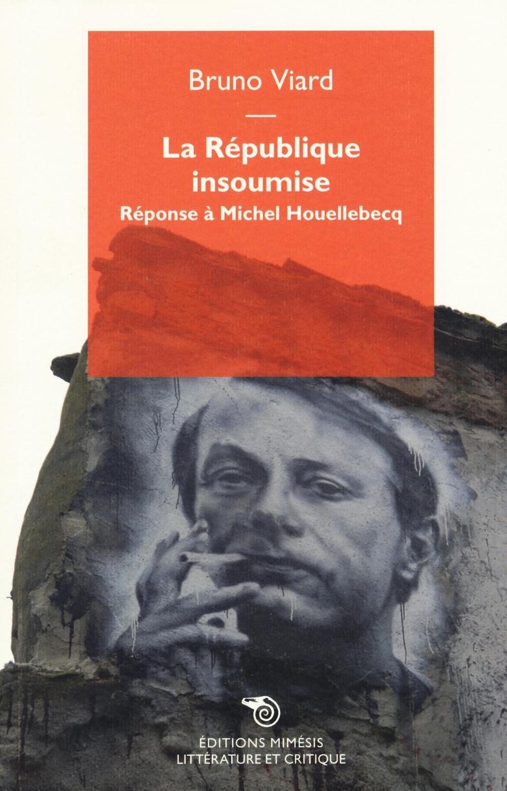 La République insoumise - Réponse à Michel Houellebecq