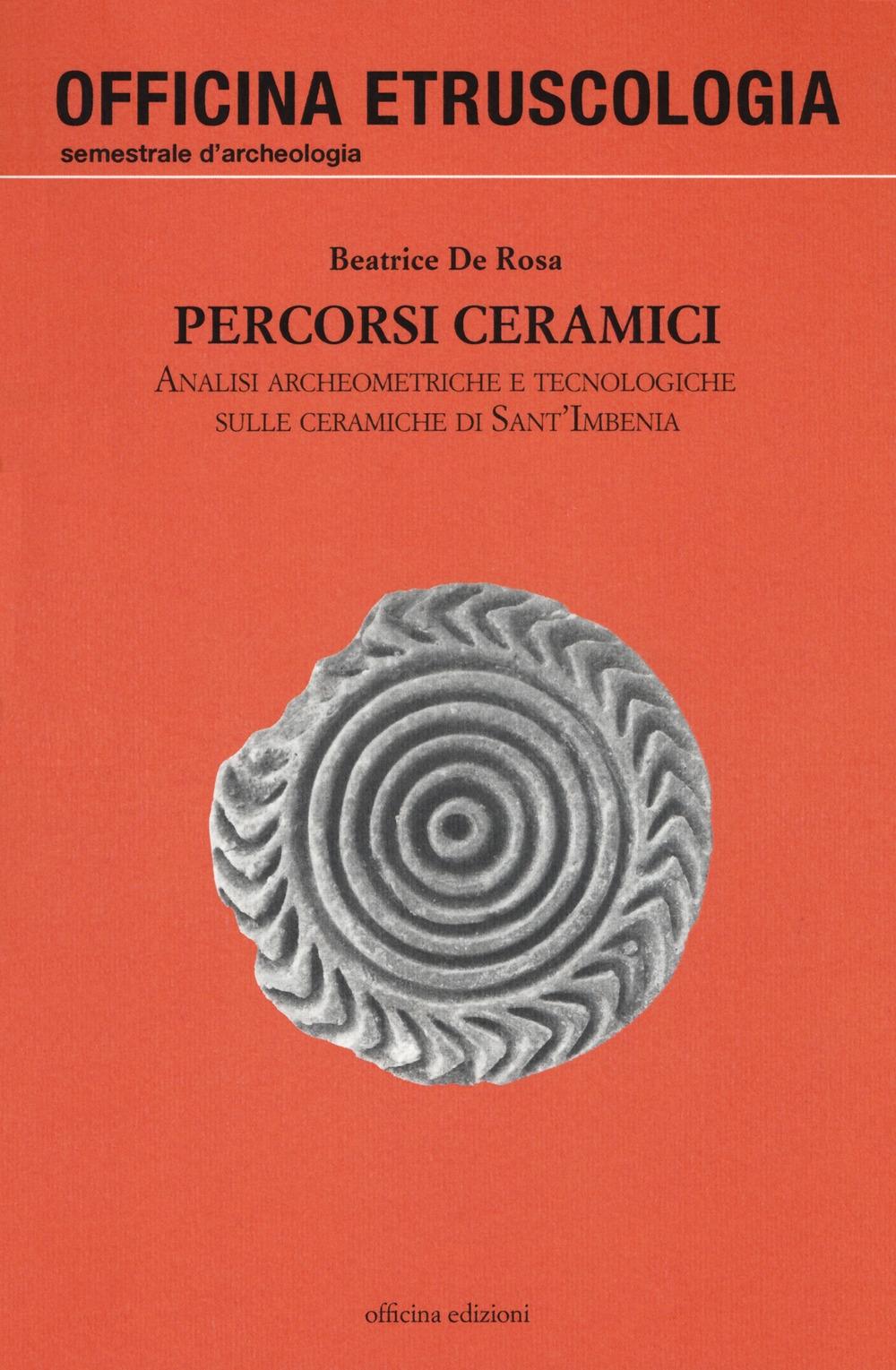 Percorsi ceramici. Analisi archeometriche e tecnologiche sulle ceramiche di Sant'Imbenia