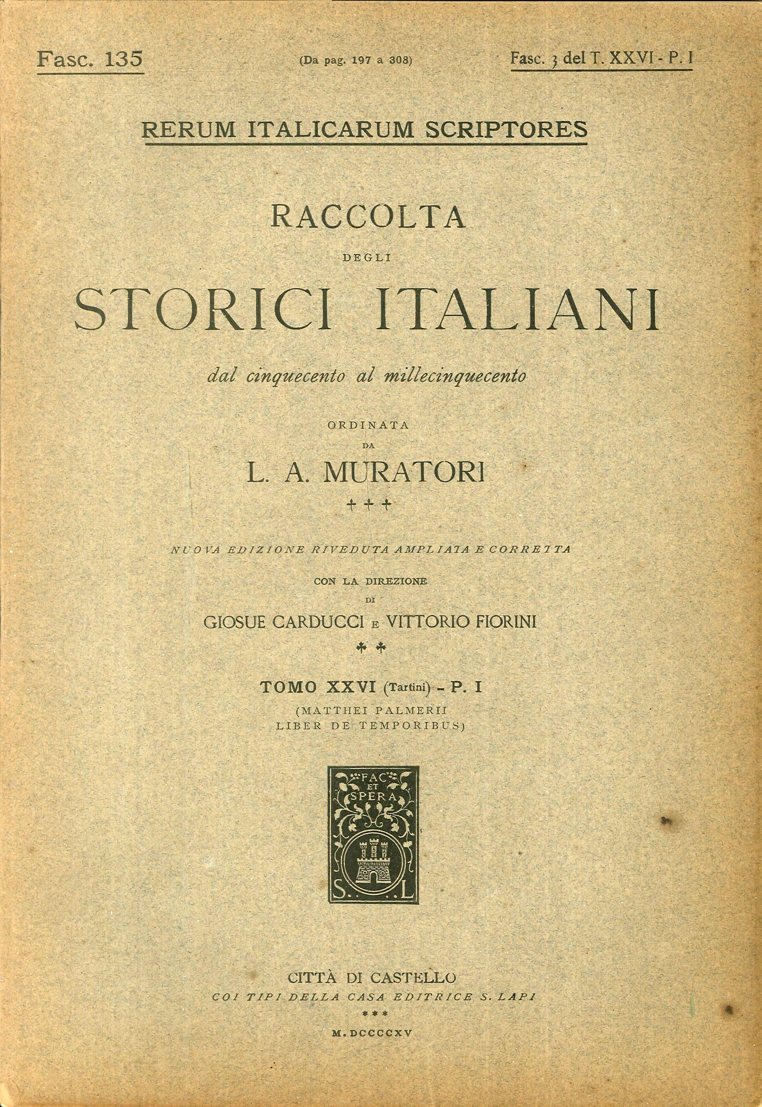 Rerum Italicarum Scriptores. Raccolta degli Storici Italiani dal Cinquecento al Millecinquecento ordinata da L.A. Muratori. Fasc. 135. Fasc. 3 del T. XXVI-P.I