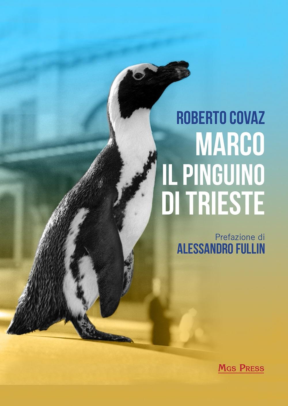 Marco il Pinguino di Trieste.