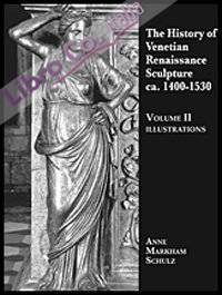The History of Venetian Renaissance Sculpture (ca. 1410-1530)