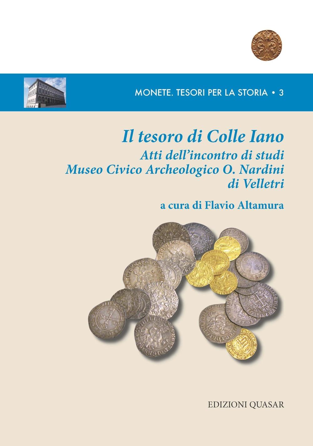 Il tesoro di Colle Iano. Atti dell'Incontro di studi Museo Civico Archeologico O. Nardini di Velletri