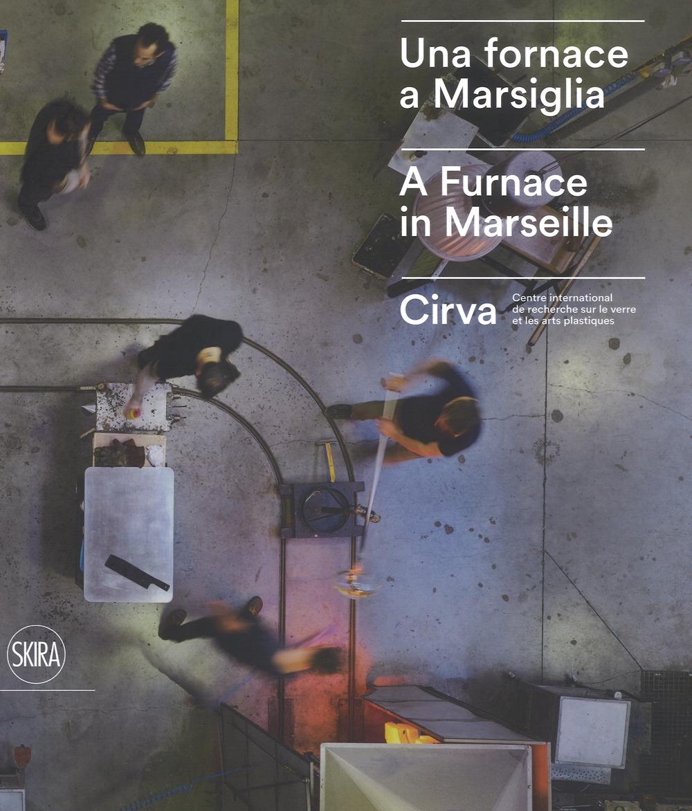 Una fornace a Marsiglia. A furnace in Marseille. Cirva.