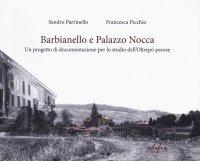 Barbianello e Palazzo Nocca. Un progetto di documentazione per lo studio dell'Oltrepò pavese