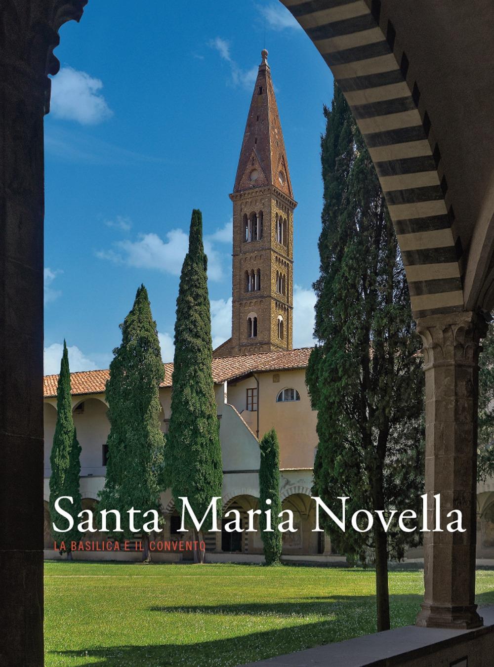 Santa Maria Novella, la Basilica e il Convento. Volume 3. Dalla ristrutturazione vasariana e granducale ad oggi