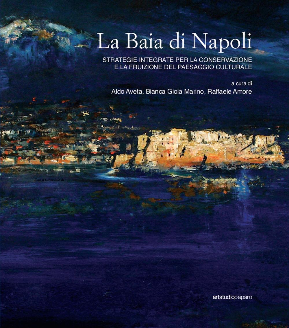 La Baia di Napoli. Strategie integrate per la conservazione e la fruizione del paesaggio culturale