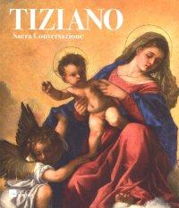 Tiziano. Sacra Conversazione