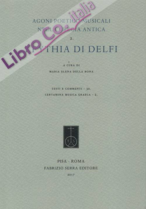 Agoni poetico-musicali nella grecia antica- I Patyta di Delfi. Vol. 2