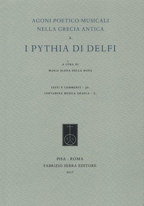 Agoni poetico-musicali nella Grecia antica. Vol. 2: I Pythia di Delfi