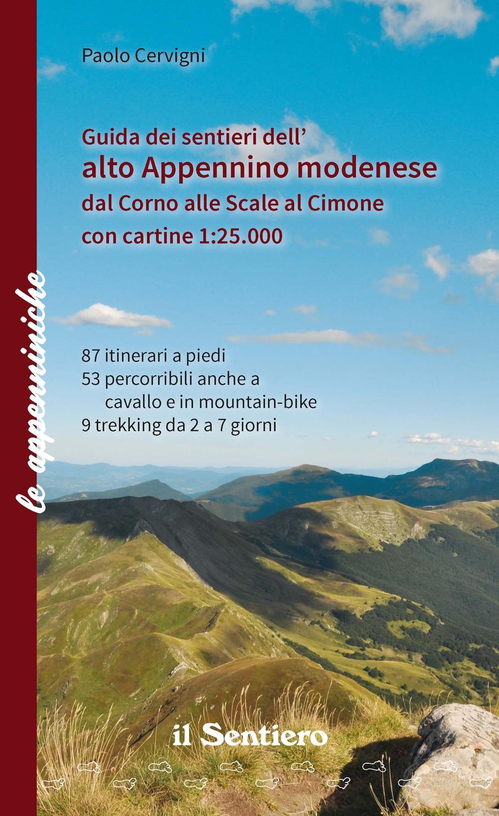 Guida dei sentieri dell'alto appennino modenese dal Corno alle Scale al Cimone. Con cartine 1:25.000