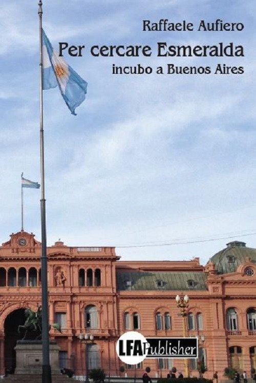 Per cercare Esmeralda. Incubo a Buenos Aires