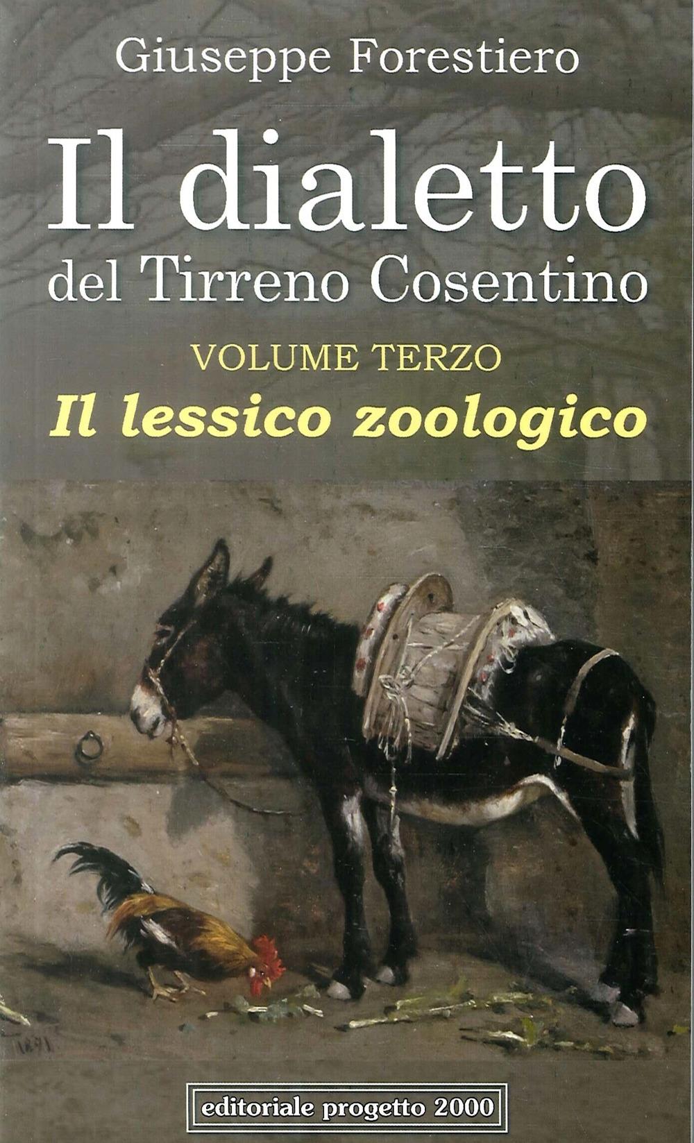 Il Dialetto del Tirreno Cosentino. Vol 3. Il lessico zoologico.
