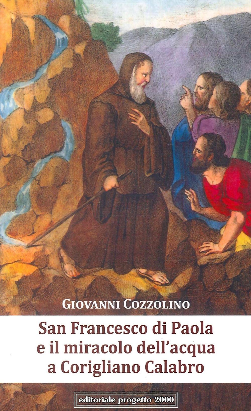 San Francesco di Paola e il Miracolo Dell'Acqua a Corigliano Calabro.