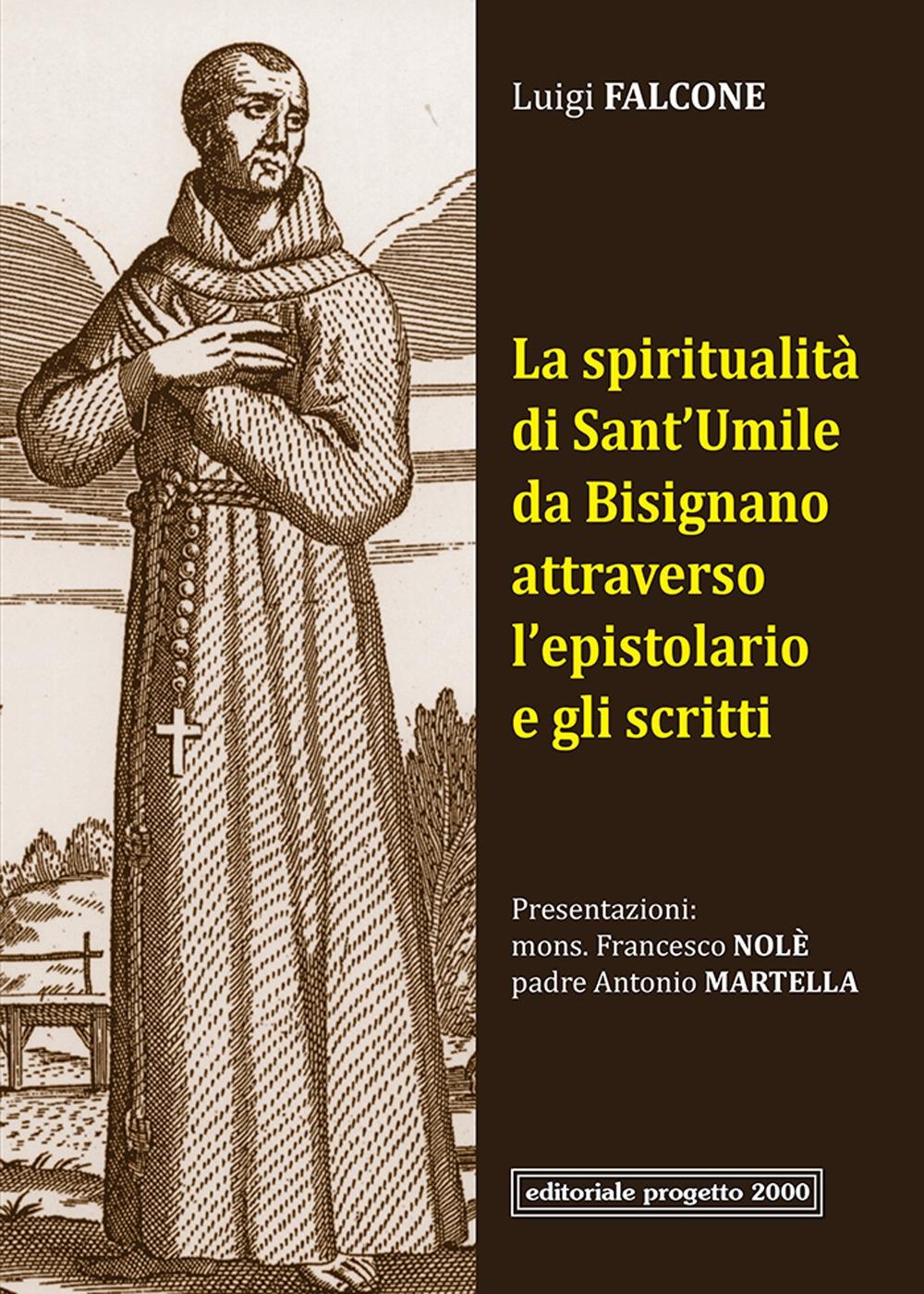 La Spiritualità di Sant'Umile Da Bisignano Attraverso l'Epistolario e gli Scritti.