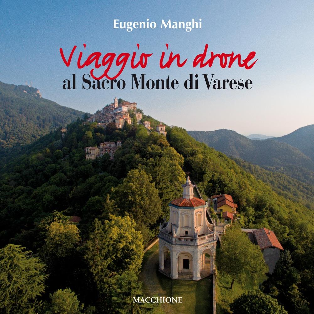 Viaggio in drone al Sacro Monte di Varese. Ediz. a colori