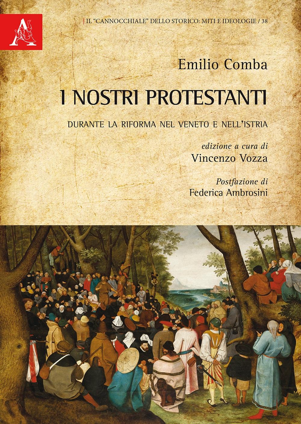 I nostri protestanti. Durante la Riforma nel Veneto e nell'Istria