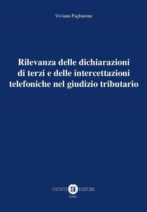 Rilevanza delle dichiarazioni di terzi e delle intercettazioni telefoniche nel giudizio tributario