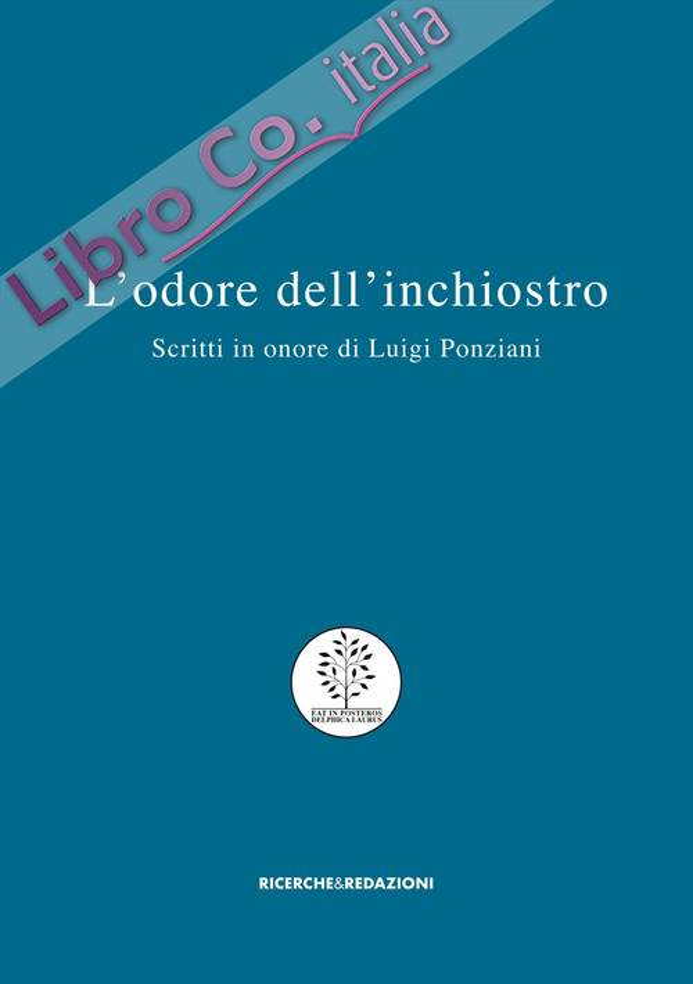 L'odore dell'inchiestro. Scritti in onore di Luigi Ponziani