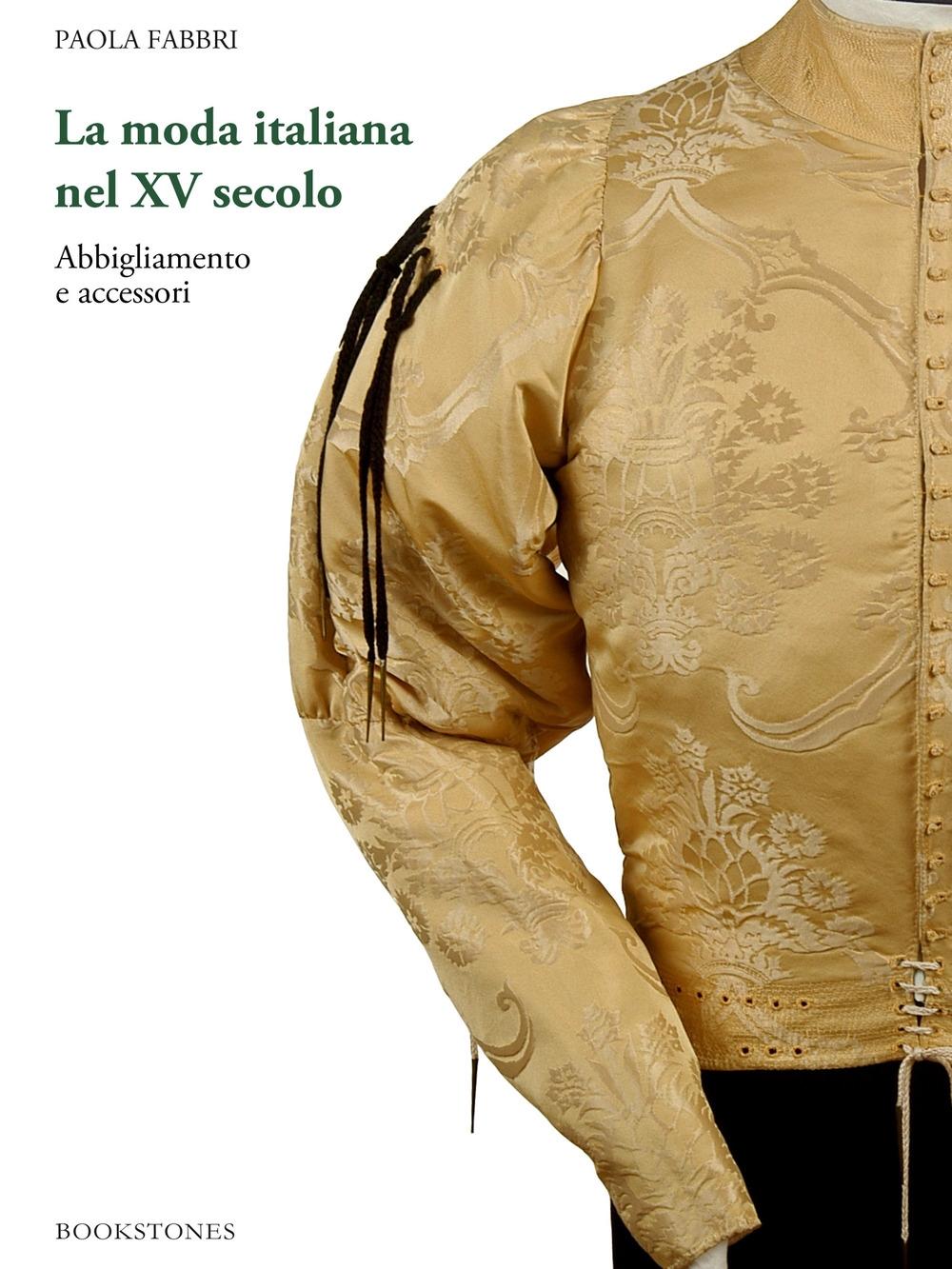 La moda italiana nel XV secolo. Abbigliamento e accessori