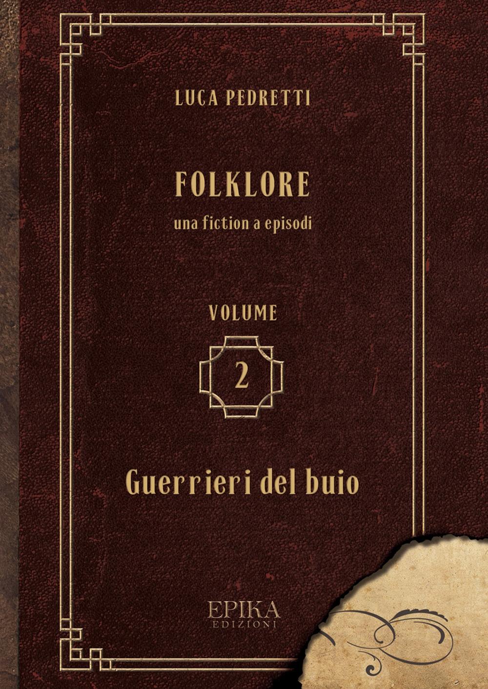 Folklore. Vol. 2: Guerrieri del buio