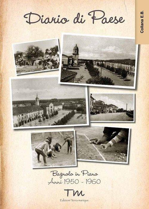 Diario di paese. Bagnolo in Piano anni 1950-1960