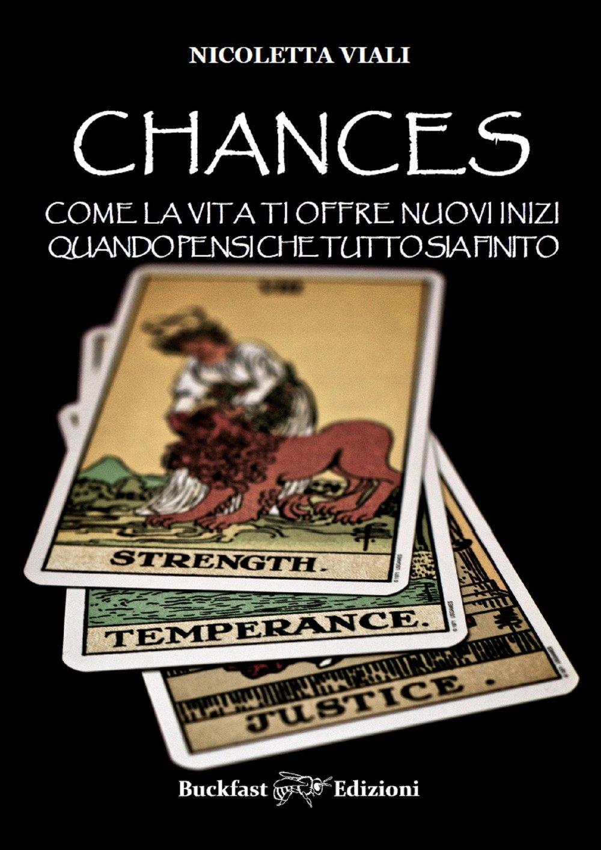 Chances. Come la vita ti offre nuovi inizi quando pensi che tutto sia finito