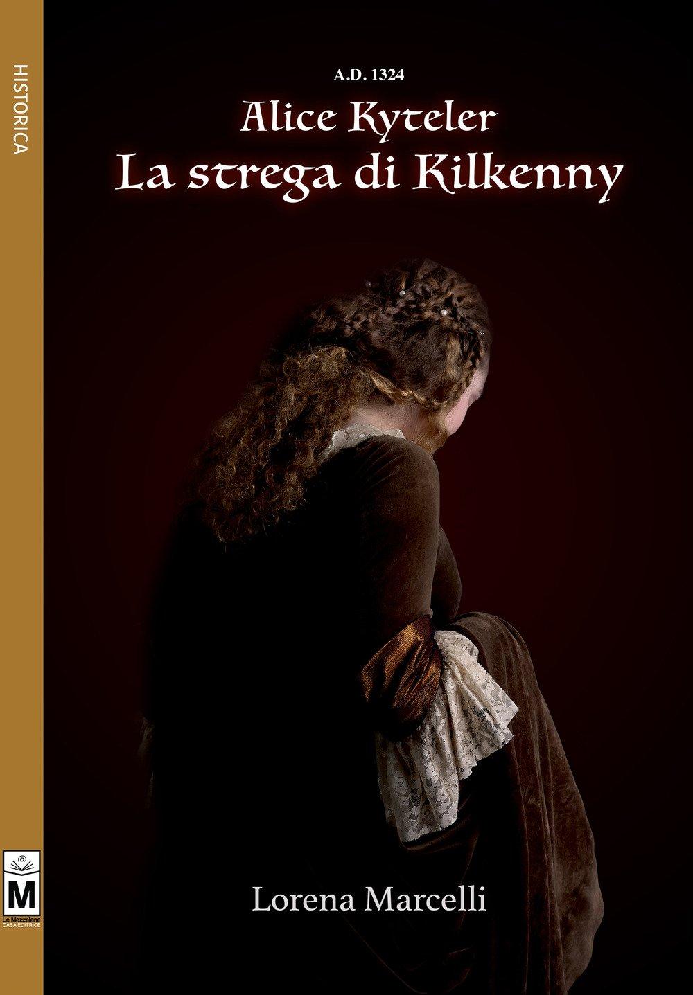 A.D. 1324. Alice Kyteler. La strega di Kilkenny
