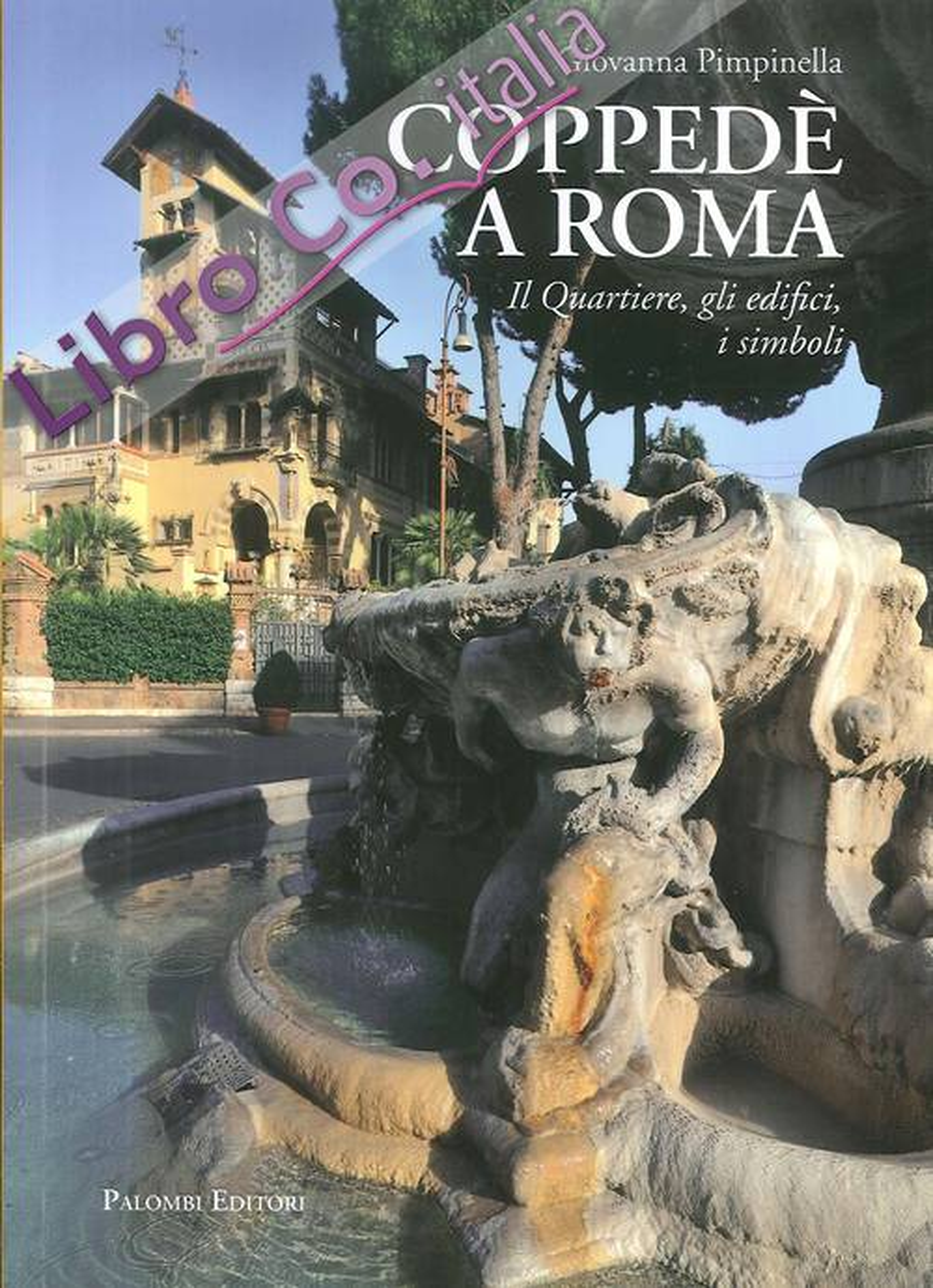 Coppedè a Roma. Il quartiere, gli edifici, i simboli